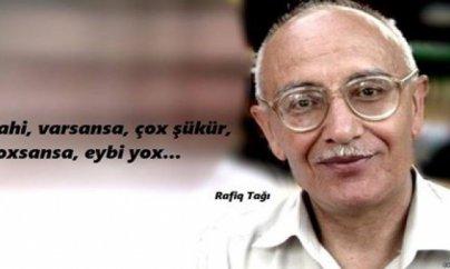 Bu gün Rafiq Tağının doğum günüdür