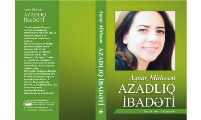 Mərhum jurnalist Aynur Mirhəsənin kitabı çıxıb